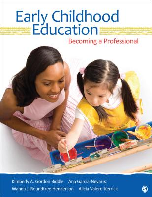Early Childhood Education By Biddle, Kimberly A. Gordon/ Garcia-nevarez, Ana G./ Henderson, Wanda J. Roundtree/ Valero-kerrick, Alicia
